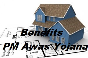 Benefits Of Pradhan Mantri Awas Yojana1