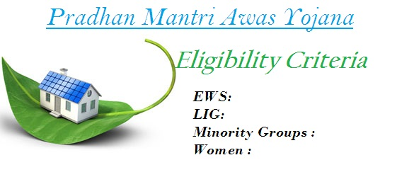 Eligibility Criteria under the Pradhan Mantri Awas Yojana