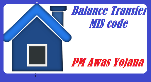 Balance transfer and MIS code Under PMAY
