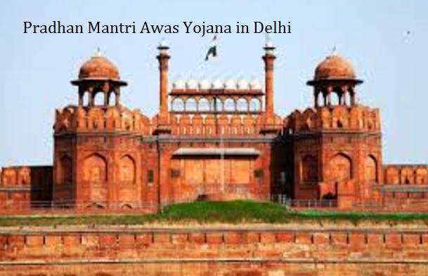 Pradhan Mantri Awas Yojana in Delhi