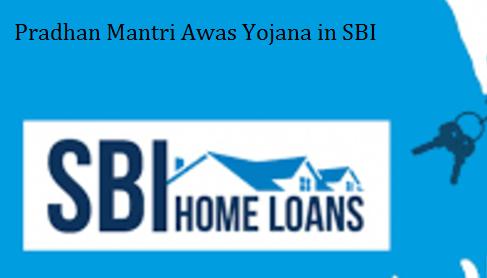 Pradhan Mantri Awas Yojana in SBI