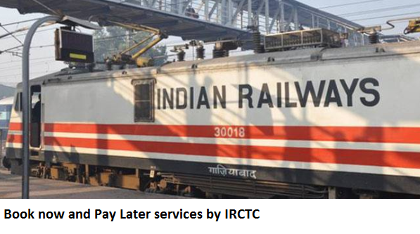 Book now and Pay Later services by IRCTC
