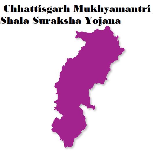 Chhattisgarh Mukhyamantri Shala Suraksha Yojana