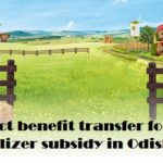 Direct benefit transfer for fertilizer subsidy in Odisha
