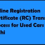 Online Registration Certificate (RC) Transfer Process for Used Cars – Transfer of Ownership of Vehicle in Delhi