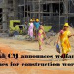 Punjab CM Amarinder Singh announces welfare schemes for Construction Workers