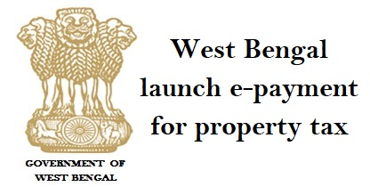 West Bengal launch e-payment for property tax