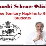 Khushi Scheme Odisha provide Free Sanitary Napkins to 17 lakh Girl Students