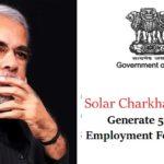 Solar Charkha Scheme Generate 5 Crore Jobs (Employment) For Women byCentral Govt.