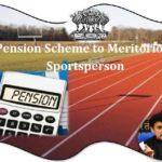 Pension Scheme to Meritorious Sportsperson [Athletes] 2018